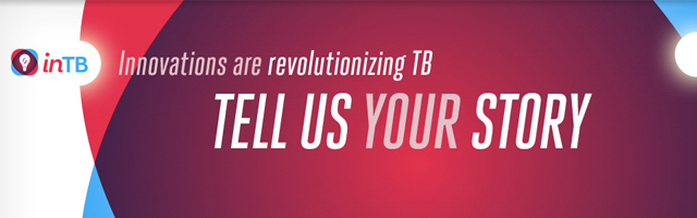 InnovateTB - Tell Us Your Story!